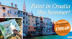 """£100 Introductory offer in conjunction with @aandimagazine. Never travelled with us before? Join us on a #painting #holiday in #Croatia or any of our other tempting painting holidays in 2016 and receive £100 off. Quote """"my first holiday 2016"""" when booking with Eva or Zoe on 01453 823328."""