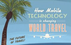 How Mobile Tech is changing World Travel