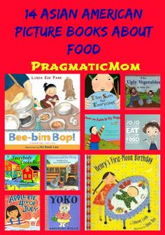 14 Asian American Picture Books About Food This title says it ALL.  Dive in and learn about Asian food,