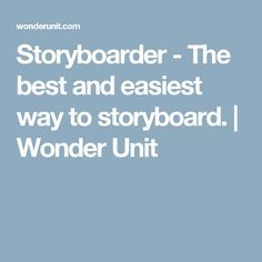 Storyboarder - The best and easiest way to storyboard. | Wonder Unit