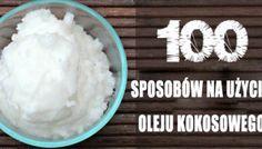 100 Sposobów na użycie oleju kokosowego