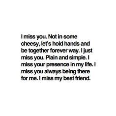 i miss you... Really... I thought it was inexpressible but here it is!!!