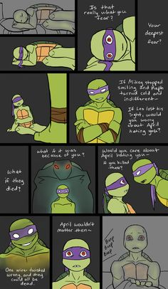 Donnie's Fear by 10yrsy on deviantART If you've seen the episode Same as it never was in the 2k3 series you'd understand how much donnie needs a reality check.