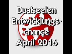 Dualseelen Entwicklungschance April 2016