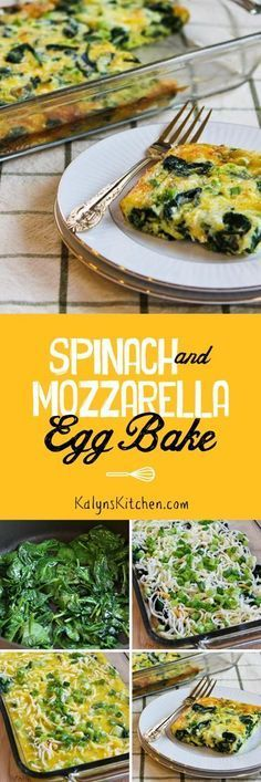 Low-Carb and Gluten-Free Spinach and Mozzarella Egg Bake [found on KalynsKitchen.com]