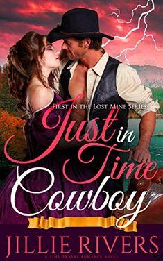Just in Time Cowboy: A Time Travel Romance Novel (Lost Mine Series Book 1) by Jillie Rivers http://www.amazon.com/dp/B00SWAXORQ/ref=cm_sw_r_pi_dp_3BIDvb1SCKFVQ
