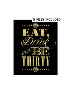 """decorations for roaring 20s {say goodbye to the roaring 20s} party - """"Eat, Dink, and Be Thirty"""""""