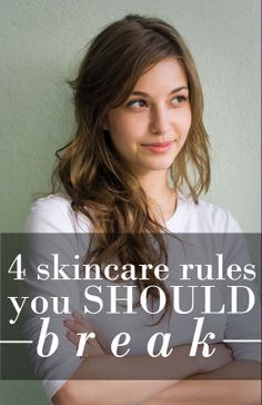 Are any of these 'rules' holding you back from having beautiful skin?