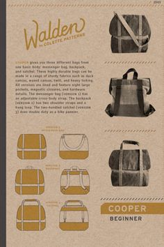 Cooper gives you three different bags from one basic body: messenger bag, backpack, and satchel. It also has straps so that you can use it as a bicycle bag... I LOVE THIS!!!