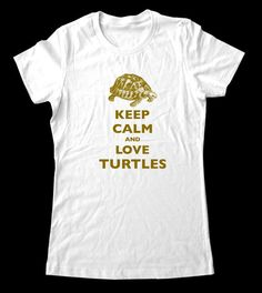 Sooo cute!  Keep Calm and Love Turtles  T-Shirt - Printed on T-Shirts for Women and Men/Unisex. $22.99, via Etsy.