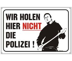 Schild Polizei  #schild #aluschild #warnschild #schildpolizei #wirholenhiernichtdiepolizei / mehr Infos auf: www.Guntia-Militaria-Shop.de