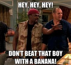 """""""Don't Beat That Boy With A Banana!"""""""