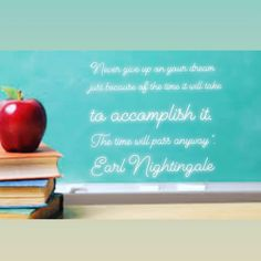 For the new school term, take one day at a time until you reach your goal. Hard Work Pays Off, Work Hard, Earl Nightingale, School Terms, Home Tutors, Student Success, Online Tutoring, The New School, You Gave Up