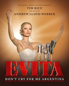 """""""Don't Cry for Me Argentina"""" – Evita Music: Andrew Lloyd Webber Lyrics: Tim Rice Eva Perón addresses the crowd outside the President's mansion after her husband is elected the new leader of Argen…"""