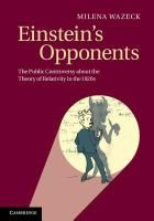 Einstein's opponents : the public controversy about the theory of relativity in the / by Milena Wazeck ; translated by Geoffrey S. Classmark: 1 (also available as an ebook) Albert Einstein Theories, Theory Of Relativity, History Books, New Books, Literature, This Book, Public, March 2014, 1920s