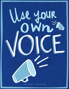 Use Your Own Voice   ~ Patti Digh Poster