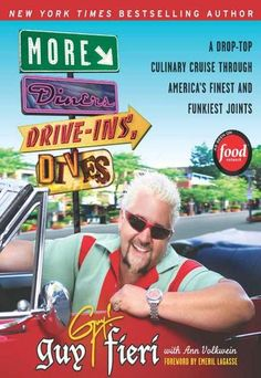 """More Diners, Drive-Ins, Dives: A Drop Top Culinary Cruise Through America's Finest and Funkiest Joints - Guy Fieri strikes again with More Diners, Drive-ins and Dives, giving you a road map to road food that's earned its culinary citizenship in """"Flavortown."""""""