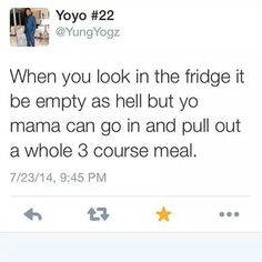 True my mom does this all the time