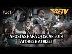Apostas para o Oscar - Atores e Atrizes   OmeleTV #261.1