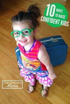 10 Ways to Raise Confident Kids - I especially love #6!