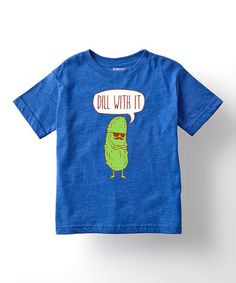 Look what I found on #zulily! Royal Blue 'Dill With It' Tee - Toddler & Kids #zulilyfinds
