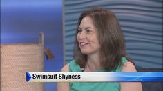 Director of the Body image counseling center Lori Osachy discuss swimsuit shyness.