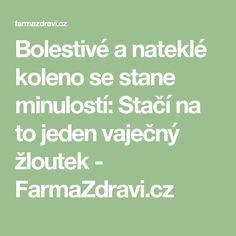 Bolestivé a nateklé koleno se stane minulostí: Stačí na to jeden vaječný žloutek - FarmaZdravi.cz