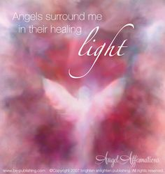 Angels surround me in their healing light. #angel #affirmations
