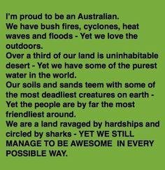 I am so proud to call myself an Aussie. The Aussie spirit is shining through as the community pulls together in this time of need and hardship to help the people and animals affected by bush fires and floods! Australian Memes, Aussie Memes, Australia Funny, Australia Day, Funny Memes, Jokes, Hilarious, Meanwhile In Australia, Funny Photos