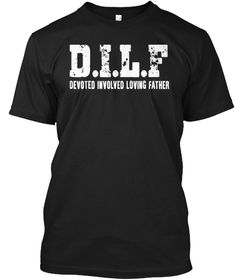 Discover Dilf Fathers Day Classic T-Shirt from DILF Fathers Day Shirt, a custom product made just for you by Teespring. Funny Fathers Day Gifts, Father's Day T Shirts, Classic T Shirts, Just For You, Mens Tops, Black, Fashion, Moda, Black People