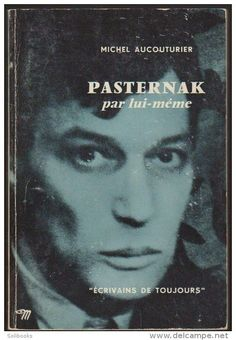 MICHEL AUCOUTURIER / BORIS PASTERNAK PAR LUI-MEME / EDITIONS DU SEUIL / ECRIVAINS DE TOUJOURS 1963 - Delcampe.net: