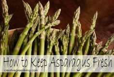 Use this simple trick to keep asparagus fresh for a week or more - no more wasting money on asparagus that ends up slimy!