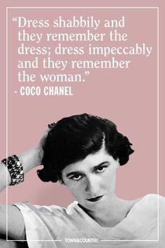 Coco Chanel famously lived her life according to her own rules. Her musings on elegance, love, and life are as timeless as her classic Chanel designs. Take a look at the founder of Chanel's most memorable, inspiring, and outspoken quotes here. Hair Quotes, Makeup Quotes, Beauty Quotes, Diva Quotes, Style Quotes, Oscar Wilde, Karl Lagerfeld, Estilo Coco Chanel, Coco Chanel Fashion