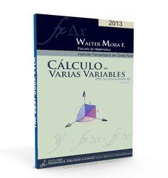 Cálculo en Varias Variables - Walter Mora - PDF  #calculo #variasVariables #LibreArchivo  http://librearchivo.blogspot.com/2016/03/calculo-en-varias-variables-walter-mora-pdf.html