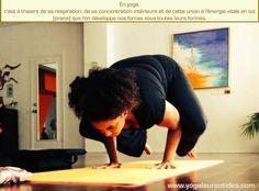 En Yoga, c'est à travers de sa respiration, de sa concentration intérieure et de cette union à l'énergie vitale en soi (prana) que l'on développe nos forces intérieures sous toutes leurs formes.  Veronique Pierre Propriétaire de Yoga Laurentides