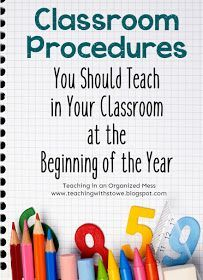 Teaching in an Organized Mess: Classroom Procedures You Should Teach at the Beginning of the School Year