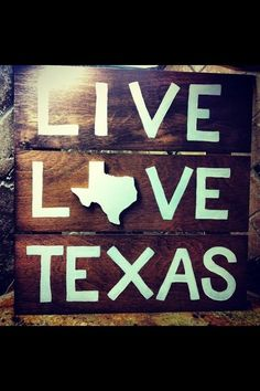 Live Love texas...make for my home state?