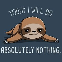 Today I Will Do Absolutely Nothing T-Shirt TeeTurtle
