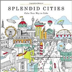 Splendid Cities: Color Your Way to Calm : Rosie Goodwin, Alice Chadwick : 洋書…