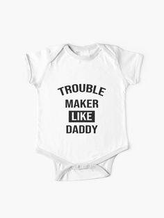 """""""Trouble Maker Like Daddy"""" Baby One-Piece by Tema01 