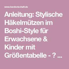 Anleitung: Stylische Häkelmützen im Boshi-Style für Erwachsene & Kinder mit Größentabelle - ♥ Herzbotschaft.de