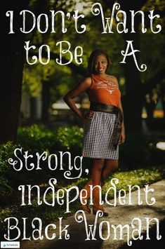 I Don't Want to Be a Strong, Independent Black Woman Jezebel Spirit, All Black, Black Women, Black Singles, Women Of Faith, Pinterest Fashion, Single Women, Love And Marriage, Fitness Fashion