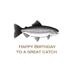 Happy Birthday A Great Catch Funny Happy Birthday Wishes, Happy Birthday Beautiful, Birthday Gifts For Husband, 25th Birthday, Birthday Quotes, Birthday Cards, Birthday Ideas, Fisherman Gifts, Fly Fishing