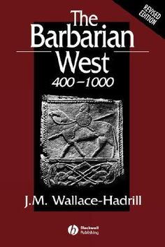 1952 J. M. Wallace-Hadrill – The Barbarian West, 400–1000
