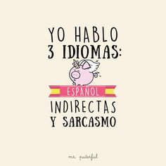 Imagen insertada Funny Phrases, Love Phrases, Sarcastic Quotes, Me Quotes, Mr Wonderful, More Than Words, Spanish Quotes, Funny Photos, Sentences