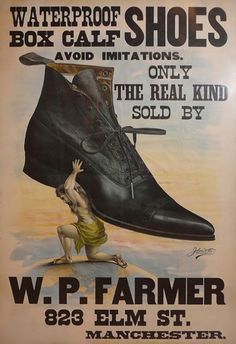 W. P. Farmer Shoes advertisement from 1887. Shoemaking was an important industry in Massachusetts during the 1800s. Many precision procedures arose concerning the use of machinery and the assignment of human tasks and motion in manufacturing.
