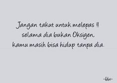Jangan takut utk melepas selama dia bukan oksigen Simple Quotes, Simple Words, Great Quotes, Funny Quotes, Inspirational Quotes, Reminder Quotes, Self Reminder, Hope Quotes, Quotes Lucu