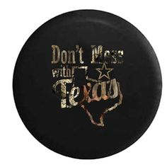 Spare Tire Cover Don't Mess with Texas - State of Texas - Jeep Camper Spare Tire Cover - White, Grey, Camo & Flag Options - Jeep Wrangler Sport, Camper Life, Jeep Life, Jeeps, Oem, Truck, Ship, Detail, Handmade