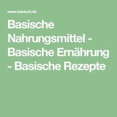 Basische Nahrungsmittel - Basische Ernährung - Basische Rezepte