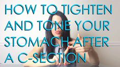How to Tighten, Tone and Flatten your Stomach After a C-Section from Tra...